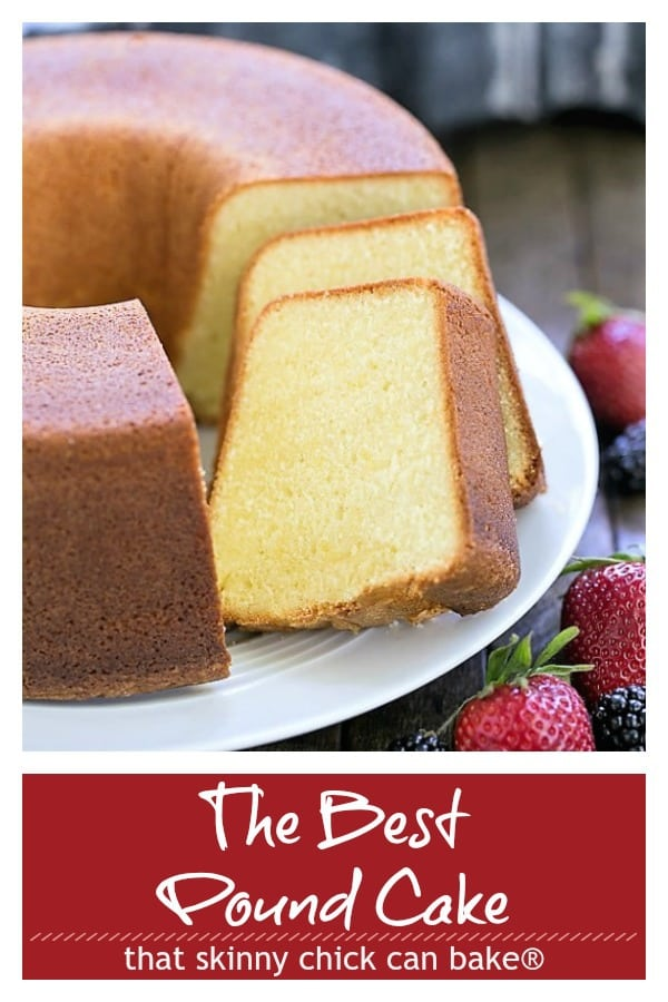 The Best Pound Cake - Dense, yet tender and delicious! Perfect topped with berries and cream! #dessert #cake #poundcake #vanilla #bakingtips #perfectpoundcake #thatskinnychickcanbake