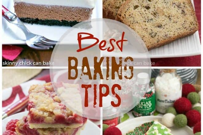 Best baking tips from That Skinny Chick Can Bake   The ultimate resource for home bakers!