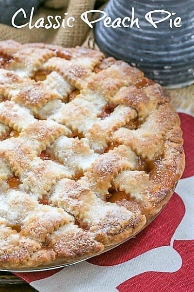 Classic Peach Pie - A flaky lattice crust topping sweet and juicy peach filling #peaches #peachpie #latticecrust