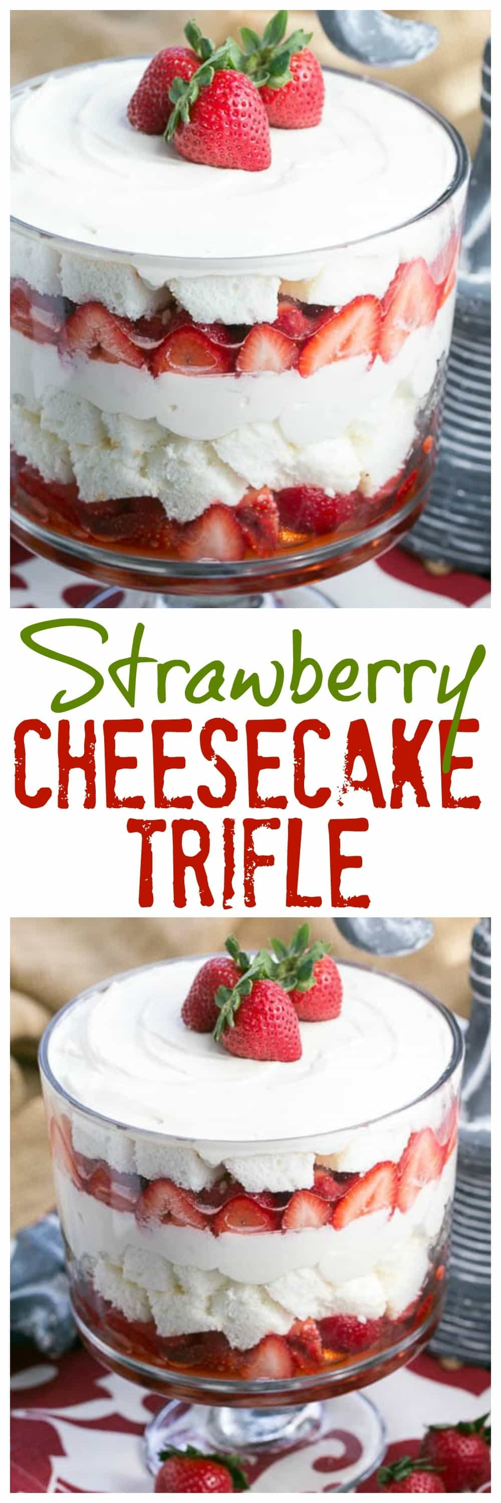 Strawberry Cheesecake Trifle - Layers of angel food cake, boozy berries and cream cheese filling make for a blissful berry dessert! #trifle #strawberry #cheesecake