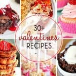 30+ Amazing Valentine's Day Recipes