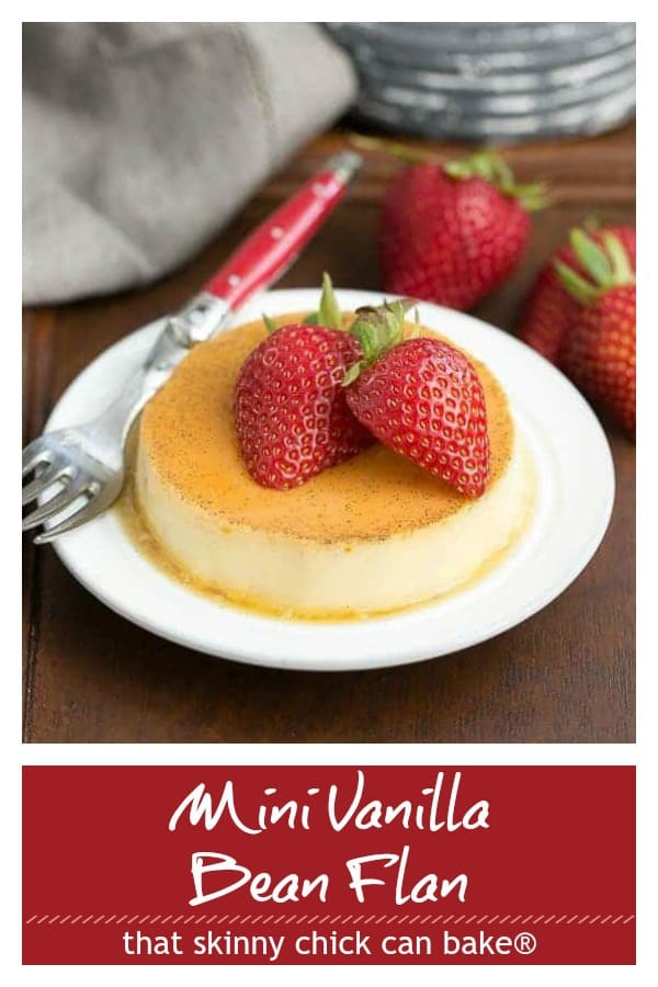 Mini Vanilla Bean Flans - The classic Spanish custard and caramel dessert in individual servings! #dessert #spanish #custard #vanilla #vanillabean #flan #cincodemayo #thatskinnychickcanbake