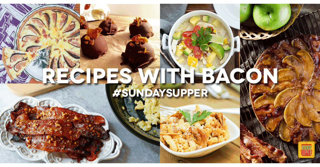 Bacon Recipes from the Sunday Supper Tastemakers