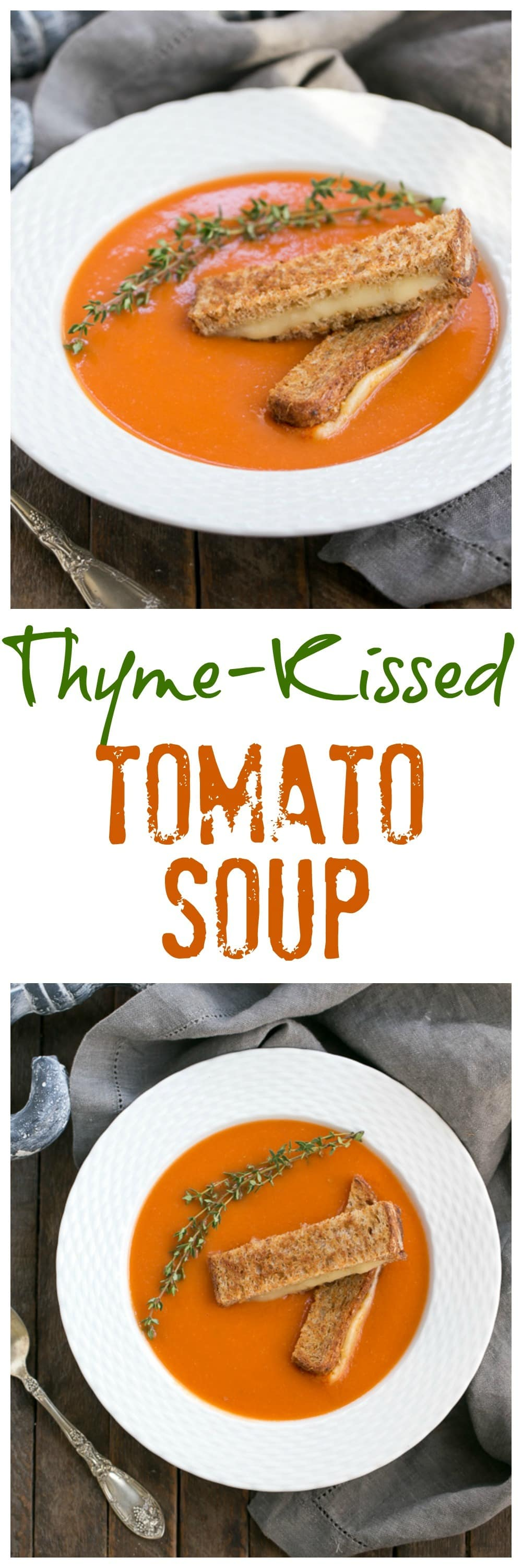 Thyme Kissed Tomato Soup - A luscious classic made without cream and served with grilled cheese fingers! #tomatosoup #grilledcheese #soup