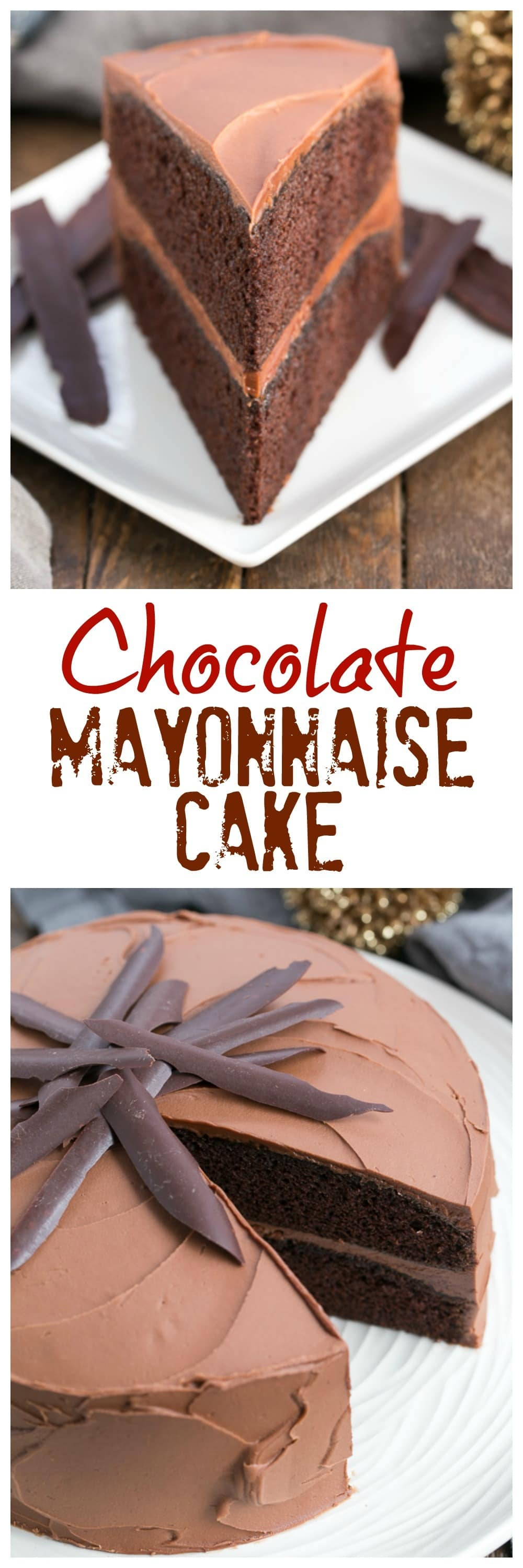 Chocolate Mayonnaise Cake - Rich, moist and irresistible! #chocolatecake #layercake #bestchocolatecake