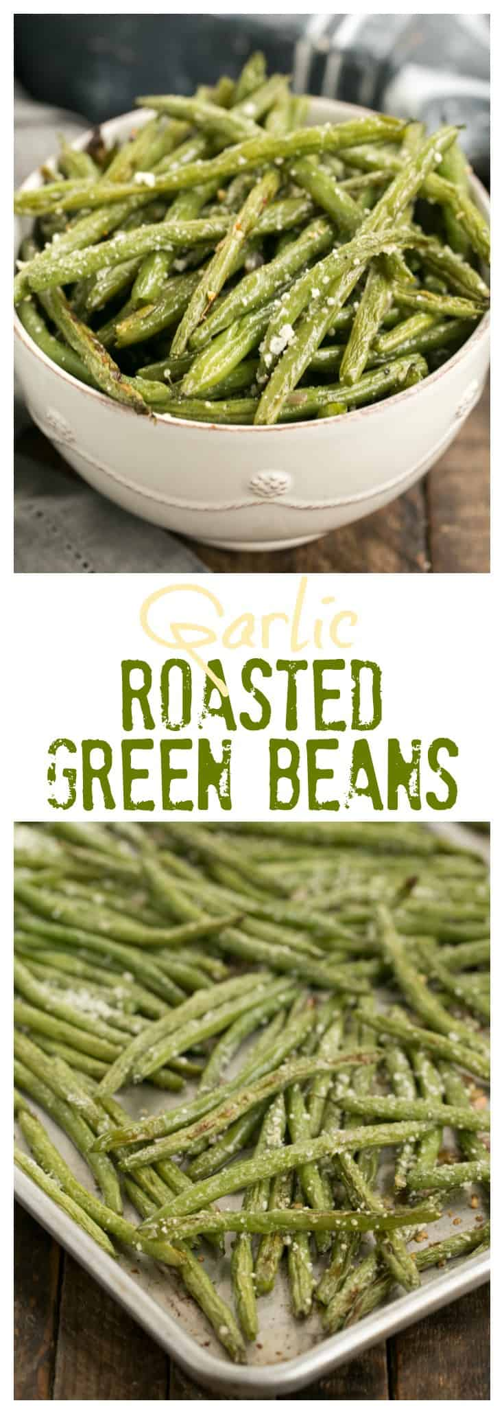 Garlic Parmesan Roasted Green Beans - An easy recipe to bring the best flavors out of fresh green beans #sidedish  #greenbeans #roasted #vegetables #garlic #Parmesan
